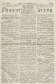 Danziger Zeitung. 1864, Nr. 2589 (31 August) - (Morgen=Ausgabe.)