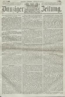 Danziger Zeitung. 1864, Nr. 2592 (1 September) - (Abend=Ausgabe.)