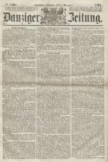 Danziger Zeitung. 1864, Nr. 2596 (3 September) - (Abend=Ausgabe.) + dod.