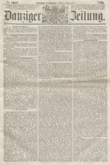 Danziger Zeitung. 1864, Nr. 2607 (10 September) - (Abend=Ausgabe.)