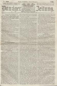 Danziger Zeitung. 1864, Nr. 2610 (13 September) - (Abend=Ausgabe.)