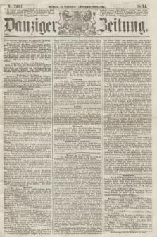 Danziger Zeitung. 1864, Nr. 2611 (14 September) - (Morgen=Ausgabe.)