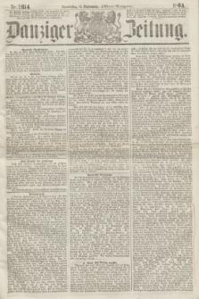 Danziger Zeitung. 1864, Nr. 2614 (15 September) - (Abend=Ausgabe.)