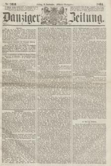 Danziger Zeitung. 1864, Nr. 2616 (16 September) - (Abend=Ausgabe.)