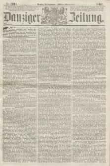 Danziger Zeitung. 1864, Nr. 2621 (20 September) - (Abend=Ausgabe.)