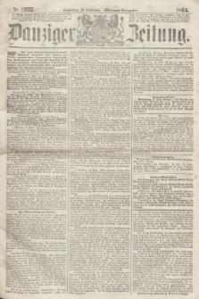 Danziger Zeitung. 1864, Nr. 2635 (29 September) - (Morgen=Ausgabe.)