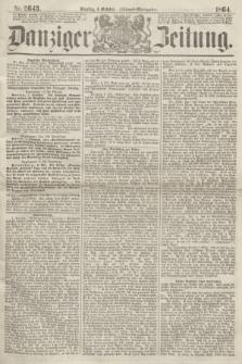 Danziger Zeitung. 1864, Nr. 2643 (4 October) - (Abend=Ausgabe.)