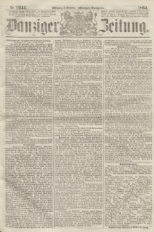 Danziger Zeitung. 1864, Nr. 2644 (5 October) - (Morgen=Ausgabe.)