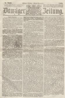 Danziger Zeitung. 1864, Nr. 2645 (5 October) - Abend=Ausgabe.