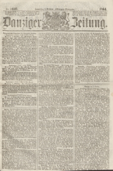 Danziger Zeitung. 1864, Nr. 2646 (6 October) - (Morgen=Ausgabe.)