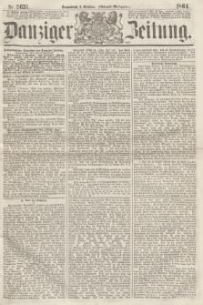 Danziger Zeitung. 1864, Nr. 2651 (8 October) - (Abend=Ausgabe.)