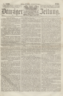 Danziger Zeitung. 1864, Nr. 2652 (10 October) - (Abend=Ausgabe.)