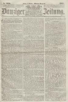 Danziger Zeitung. 1864, Nr. 2659 (14 October) - (Morgen=Ausgabe.)