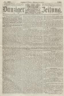 Danziger Zeitung. 1864, Nr. 2661 (15 October) - (Morgen=Ausgabe.)