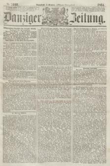 Danziger Zeitung. 1864, Nr. 2662 (15 October) - (Abend=Ausgabe.) + dod.