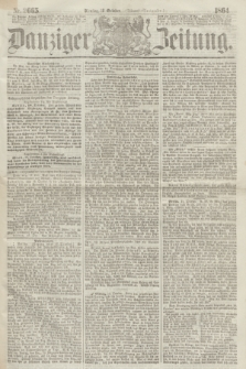 Danziger Zeitung. 1864, Nr. 2665 (18 October) - (Abend=Ausgabe.)