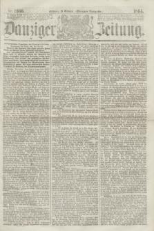 Danziger Zeitung. 1864, Nr. 2666 (19 October) - (Morgen=Ausgabe.)