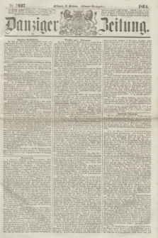 Danziger Zeitung. 1864, Nr. 2667 (19 October) - (Abend=Ausgabe.)