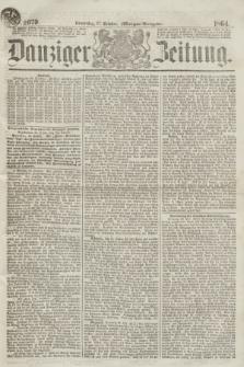 Danziger Zeitung. 1864, Nr. 2679 (27 October) - (Morgen=Ausgabe.)