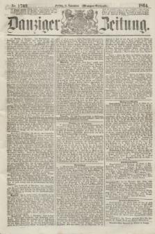 Danziger Zeitung. 1864, Nr. 2703 (11 November) - (Morgen=Ausgabe.)