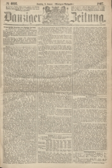 Danziger Zeitung. 1867, № 4016 (6 Januar) - (Morgen=Ausgabe.)