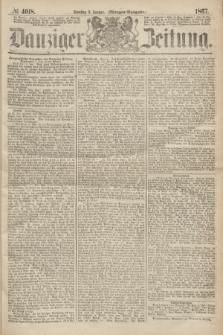 Danziger Zeitung. 1867, № 4018 (8 Januar) - (Morgen=Ausgabe.)