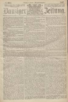 Danziger Zeitung. 1867, № 4021 (9 Januar) - (Abend=Ausgabe.)
