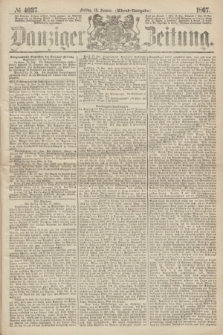 Danziger Zeitung. 1867, № 4037 (18 Januar) - (Abend=Ausgabe.)