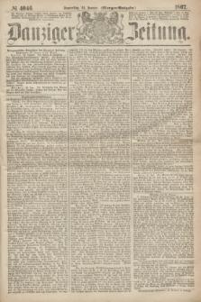 Danziger Zeitung. 1867, № 4046 (24 Januar) - (Morgen=Ausgabe.)