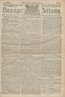 Danziger Zeitung. 1867, № 4048 (25 Januar) - (Morgen=Ausgabe.)