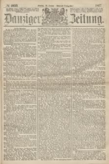 Danziger Zeitung. 1867, № 4053 (28 Januar) - (Abend=Ausgabe.)