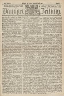 Danziger Zeitung. 1867, № 4055 (29 Januar) - (Abend=Ausgabe.)