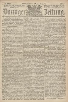 Danziger Zeitung. 1867, № 4056 (30 Januar) - (Morgen=Ausgabe.)