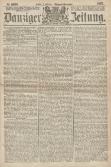 Danziger Zeitung. 1867, № 4060 (1 Februar) - (Morgen=Ausgabe.)