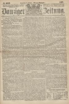 Danziger Zeitung. 1867, № 4062 (2 Februar) - (Morgen=Ausgabe.)