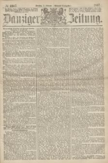 Danziger Zeitung. 1867, № 4067 (5 Februar) - (Abend=Ausgabe.)