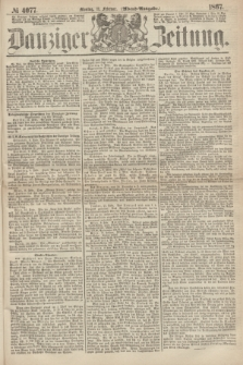 Danziger Zeitung. 1867, № 4077 (11 Februar) - (Abend=Ausgabe.)