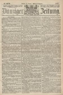 Danziger Zeitung. 1867, № 4079 (12 Februar) - (Abend=Ausgabe.)