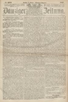Danziger Zeitung. 1867, № 4088 (17 Februar) - (Morgen=Ausgabe.)