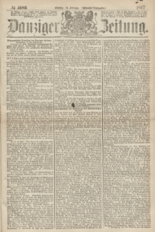 Danziger Zeitung. 1867, № 4089 (18 Februar) - (Abend=Ausgabe.) + dod.