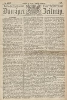 Danziger Zeitung. 1867, № 4093 (20 Feberuar) - (Abend=Ausgabe.)