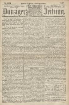 Danziger Zeitung. 1867, № 4094 (21 Februar) - (Morgen=Ausgabe.)