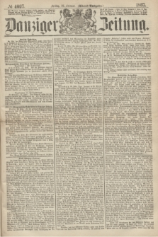 Danziger Zeitung. 1867, № 4097 (22 Februar) - (Abend=Ausgabe.)
