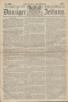 Danziger Zeitung. 1867, № 4103 (26 Februar) - (Abend=Ausgabe.) + dod.