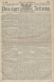Danziger Zeitung. 1867, № 4115 (5 März) - (Abend=Ausgabe.)