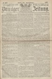 Danziger Zeitung. 1867, № 4117 (6 März) - (Abend=Ausgabe.) + dod.