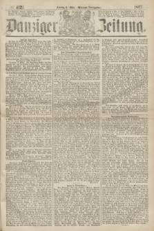 Danziger Zeitung. 1867, № 4121 (8 März) - (Abend=Ausgabe.)