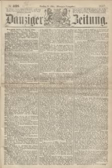 Danziger Zeitung. 1867, № 4126 (12 März) - (Morgen=Ausgabe.)