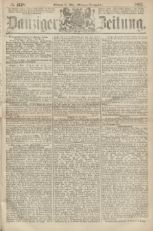 Danziger Zeitung. 1867, № 4128 (13 März) - (Morgen=Ausgabe.)