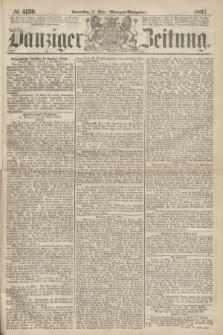 Danziger Zeitung. 1867, № 4130 (14 März) - (Morgen=Ausgabe.)